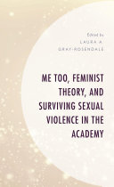 Me Too  Feminist Theory  and Surviving Sexual Violence in the Academy