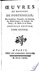 Oeuvres de monsieur de Fontenelle, des académies, francoise, des sciences ... Tome premier [-onzieme]