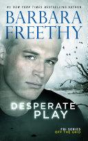 Desperate Play (Off the Grid: FBI Series #3)