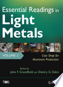 Essential Readings in Light Metals  Volume 3  Cast Shop for Aluminum Production