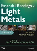Essential Readings in Light Metals  Volume 3  Cast Shop for Aluminum Production