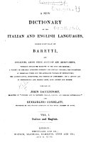 A New Dictionary of the Italian and English Language  Based Upon that of Baretti and Containing  Among Other Additions and Improvements  Numerous Neologisms