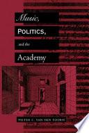 Music Politics And The Academy