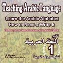 The Arabic Alphabet: How to Read & Write: Teaching Arabic Language