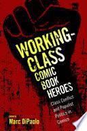 Working-Class Comic Book Heroes