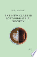 The New Class in Post Industrial Society