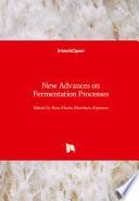 New Advances on Fermentation Processes