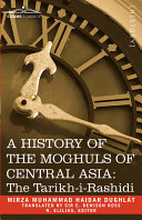 A History of the Moghuls of Central Asi