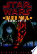 Darth Maul, Shadow Hunter