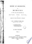 Henry Of Monmouth Or Memoirs Of The Life And Character Of Henry The Fifth As Prince Of Wales And King Of England