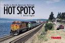 Guide to North American Railroad Hot Spots