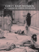 Girls and Women in Classical Greek Religion