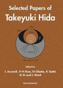 Selected Papers of Takeyuki Hida