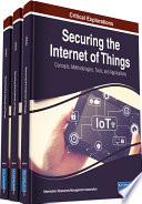 Securing the Internet of Things  Concepts  Methodologies  Tools  and Applications