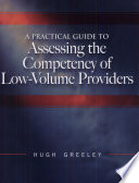 A Practical Guide to Assessing the Competency of Low-volume Providers
