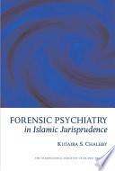 Forensic Psychiatry in Islamic Jurisprudence