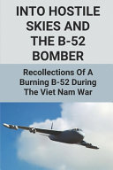 Into Hostile Skies And The B 52 Bomber