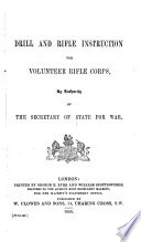 Drill and Rifle Instruction for the Volunteer Rifle Corps