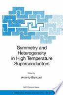 Symmetry and Heterogeneity in High Temperature Superconductors Book