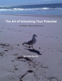The Art of Unlocking Your Potential   2nd Edition   Black   White Version
