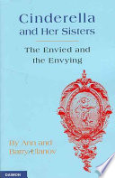 """""""Cinderella and Her Sisters: The Envied and the Envying"""" by Ann Ulanov, Barry Ulanov"""