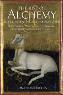 The Rise of Alchemy in Fourteenth-Century England