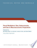 Fiscal Multipliers  Size  Determinants  and Use in Macroeconomic Projections