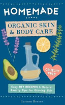 Homemade Organic Skin and Body Care
