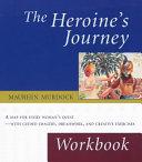 The Heroine S Journey Workbook