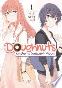 Doughnuts Under a Crescent Moon Vol  1