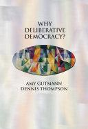 Why Deliberative Democracy?
