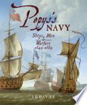 """Pepyss Navy: Ships, Men and Warfare, 1649–89"" by J. D. Davies"