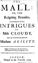 Pdf The Mall: Or, the Reigning Beauties. Containing the Various Intrigues of Miss Cloudy and Her Governante Madam Agility. [In Verse.]