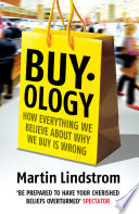 """""""Buyology: How Everything We Believe About Why We Buy is Wrong"""" by Martin Lindstrom"""