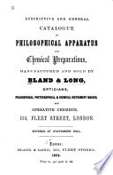 Descriptive And General Catalogue Of Philosophical Apparatus And Chemical Preparations Manufactured And Sold By Bland Long Opticians Philosophical Photographical Chemical Instrument Makers And Operative Chemists