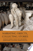 Narrating Objects Collecting Stories