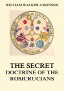 The Secret Doctrine of the Rosicrucians (Annotated Edition)