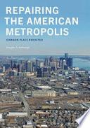 Repairing the American Metropolis Book