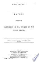 Papers Relating to the Execution of Mr. Stokes in the Congo State