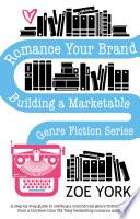 Read Online Romance Your Brand: Building a Marketable Genre Fiction Series For Free