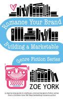 Romance Your Brand: Building a Marketable Genre Fiction Series [Pdf/ePub] eBook