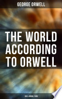 The World According to Orwell  1984   Animal Farm