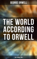 The World According to Orwell: 1984 & Animal Farm Book