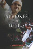 """""""Strokes of Genius"""" by L. Jon Wertheim"""