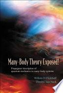 Many Body Theory Exposed