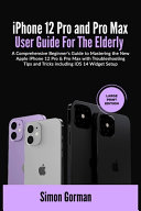 IPhone 12 Pro and Pro Max User Guide For The Elderly  Large Print Edition