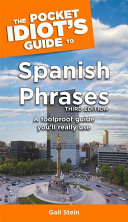 The Pocket Idiot s Guide to Spanish Phrases  3rd Edition