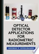 Optical Detector Applications for Radiometric Measurements