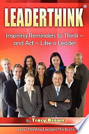 Leaderthink (R) Volume1: Inspiring Reminders to Think - And ACT - Like a Leader