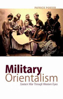 Military orientalism : Eastern war through Western eyes